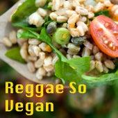 Reggae So Vegan by Various Artists