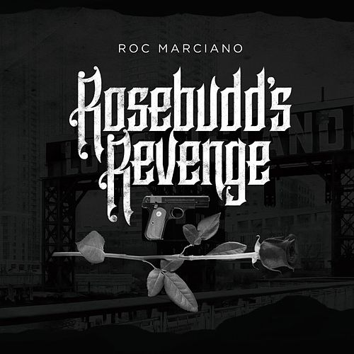 Rosebudd's Revenge by Roc Marciano