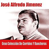 Gran Colección de Corridos y Rancheras by Jose Alfredo Jimenez