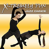 X-Tremely Fun - Jazz Dance by Various Artists