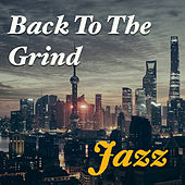 Back To The Grind: Jazz de Various Artists