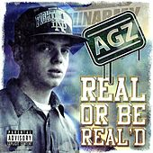 Real Or Be Real'd by A.G.'z