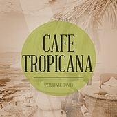 Cafe Tropicana, Vol. 2 (30 Well Selected Lounge Tracks) by Various Artists