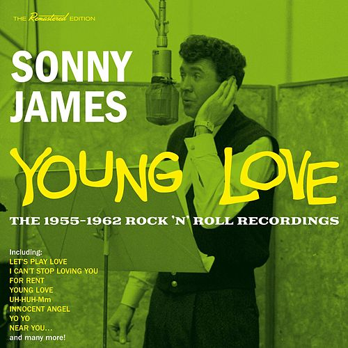 Young Love: The 1955-1962 Rock 'N' Roll Recordings by Sonny James