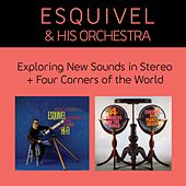 Exploring New Sounds in Stereo + Four Corners of the World (Bonus Track Version) by Esquivel