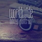 Worldwide Dubstep Giants 2017 de Various Artists