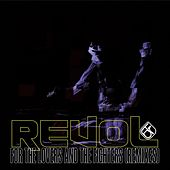 For the Lovers and the Fighters (Remixes) de Revol