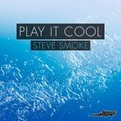 Play It Cool von Steve Smoke