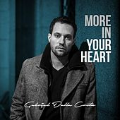 More in Your Heart de Gabriel Dalla Costa