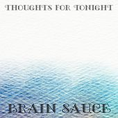 Thoughts For Tonight de Brain Sauce