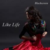 Like Life van The Blackscreen