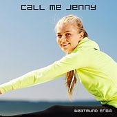 Call Me Jenny by Beatmund Froid
