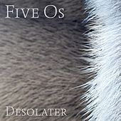 Five Os by Desolater