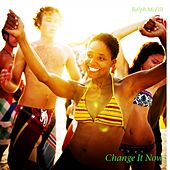 Change It Now by Ralph McFill