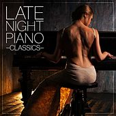 Late Night Piano Classics by Various Artists