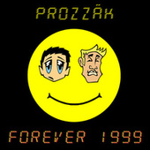 Forever 1999 by Prozzak