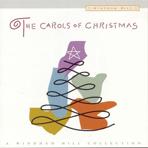 The Carols Of Christmas: A Windham Hill Collection by Various Artists