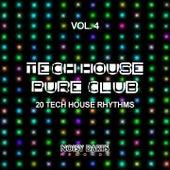 Tech House Pure Club, Vol. 4 (20 Tech House Rhythms) by Various Artists