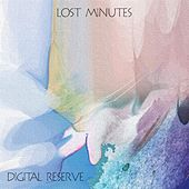 Lost Minutes by Digital Reserve