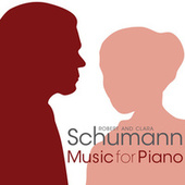 Robert and Clara Schumann: Music for Piano by Various Artists