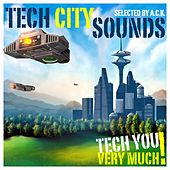 Tech City Sounds - Special Tech House Tracks (Selected By A.C.K.) von Various Artists
