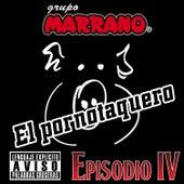 El Pornotaquero by Grupo Marrano