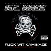 Fuck wit Kamikaze by M.C. Mack