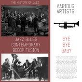 Bye Bye Baby von Various Artists