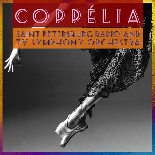 Coppélia by The Saint Petersburg Radio & TV Symphony Orchestra