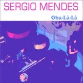 Oba-Là-Là by Sergio Mendes