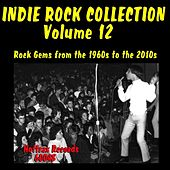 Indie Rock Collection, Vol. 12: Rock Gems from the 1960s to the 2010s by Various Artists