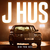 Did You See by J Hus