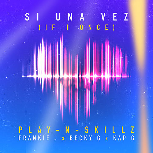 Si Una Vez ((If I Once)[Spanglish Version]) by Play-N-Skillz