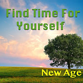 Find Time For Yourself: New Age by Various Artists