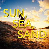 Sun, Sea, Sand by Various Artists