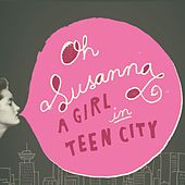 A Girl in Teen City von Oh Susanna