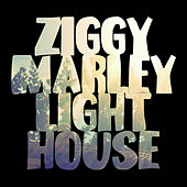 Lighthouse by Ziggy Marley