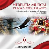 Serie Orgullosos: Herencia Musical de los Andes Peruanos, Vol. 6 de Various Artists