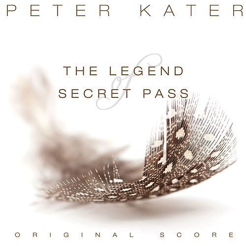 The Legend of Secret Pass (Original Score) by Peter Kater