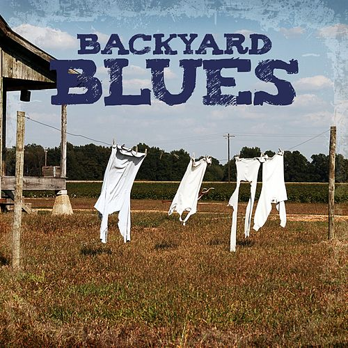 Backyard Blues by Various Artists