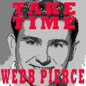 Take Time by Webb Pierce