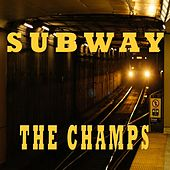 Subway by The Champs
