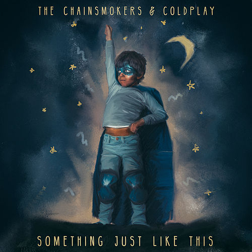 "The Chainsmokers: ""Something Just Like This"""
