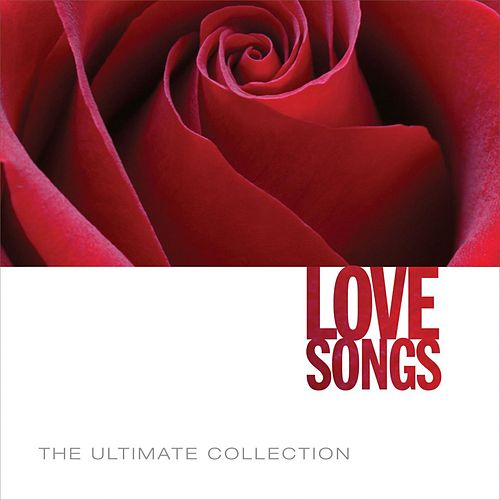 The Ultimate Collection: Love Songs by Various Artists