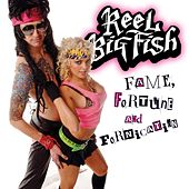 Fame, Fortune, And Fornication von Reel Big Fish