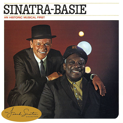 Sinatra-Basie: An Historic Musical First by Frank Sinatra