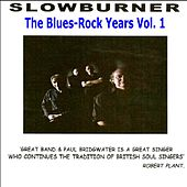 The Blues-Rock Years Vol. 1 by Slowburner