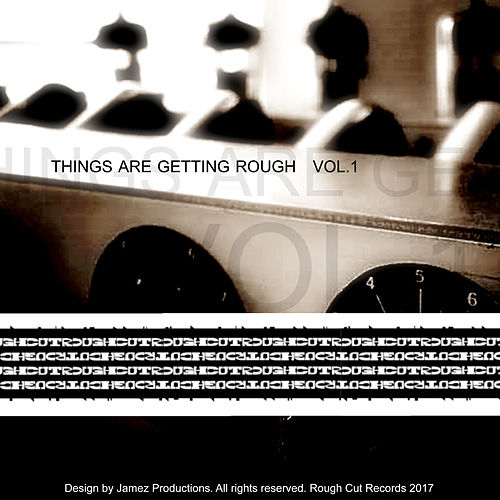 Things Are Getting Rough Vol. 1 by Various Artists