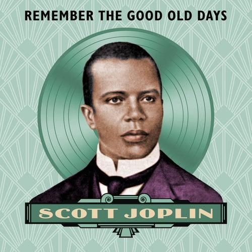 Remember the Good Old Days von Scott Joplin