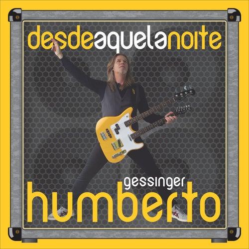 Desde Aquela Noite by Humberto Gessinger